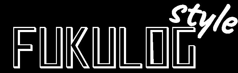 FUKULOG STYLE